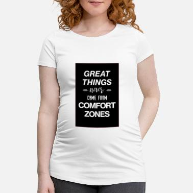 Comfort Zone Comfort Zones - Motivational Poster - Women's Pregnancy T-Shirt