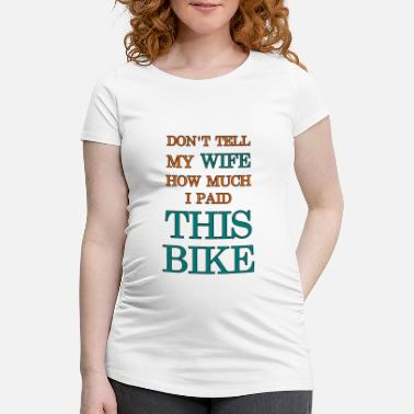 Biker Wife don't tell my wife - Women's Pregnancy T-Shirt