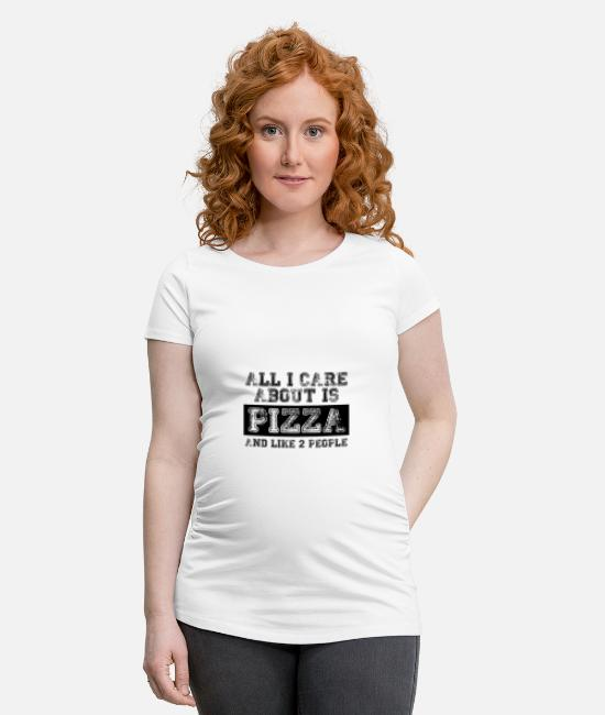 Pizza T-Shirts - All I care about is... - Maternity T-Shirt white