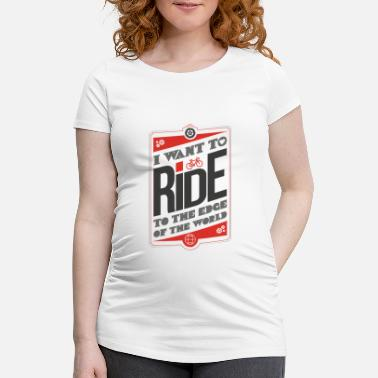 Bauer ride the World - Schwangerschafts-T-Shirt