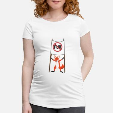 Fur No fur. Say no to fur - Maternity T-Shirt