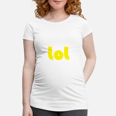 lol - Maternity T-Shirt