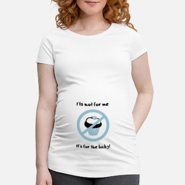 Diet It' not for me, I'ts for the baby! - Gravid T-shirt