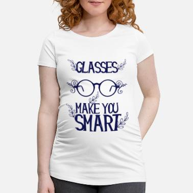 Brillenschlange Brillenträger - Glasses make you smart - Schwangerschafts-T-Shirt