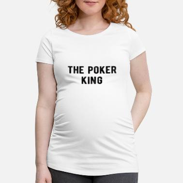 Cards POKER : Poker King - Schwangerschafts-T-Shirt