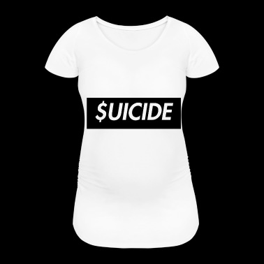 SUICIDE - Women's Pregnancy T-Shirt