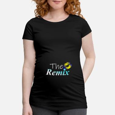 Remix The Baby Remix - Maternity T-Shirt