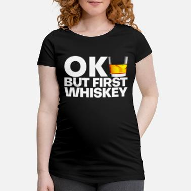 Whiskey Whiskey whiskey - Maternity T-Shirt