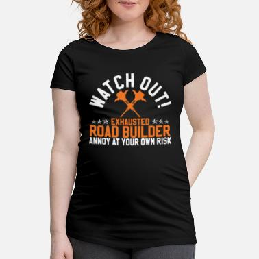 Road Construction Road construction - Maternity T-Shirt