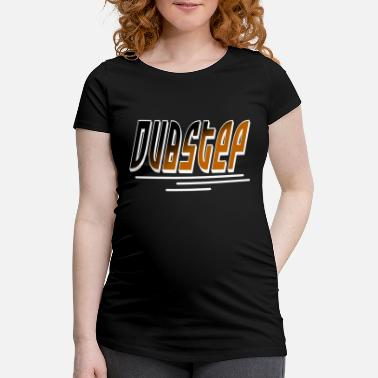 Dubstep dubstep - T-shirt de grossesse