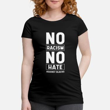 Anti No Racism No Hate - Anti Asian Racism - Maternity T-Shirt