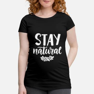 mantente natural - Camiseta premamá