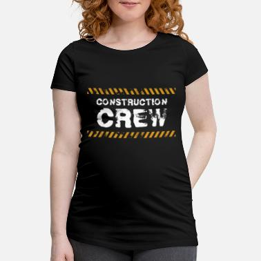 Construction Site Construction Worker Construction Site Construction Crew Gift - Women's Pregnancy T-Shirt