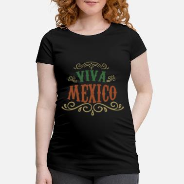 Mexico Flag VIVA MEXICO - Women's Pregnancy T-Shirt