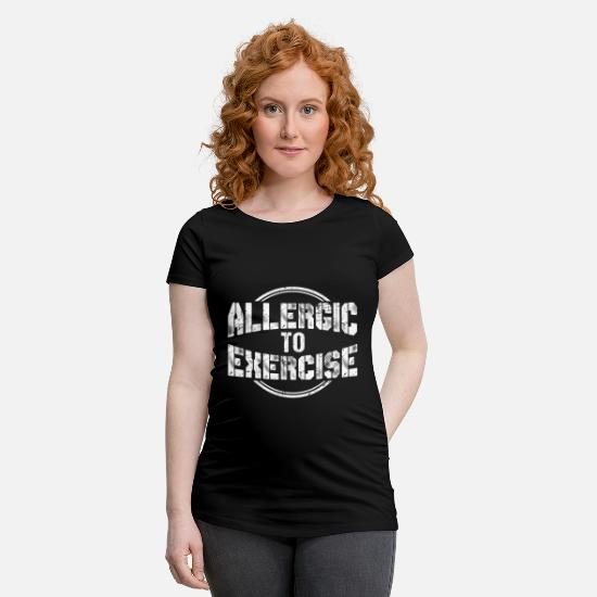 Sloth T-Shirts - Allergic To Exercise - Funny Lazy Fur Lazy Lazy - Maternity T-Shirt black