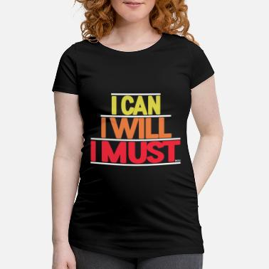 I Was There I Can I Will I must - Women's Pregnancy T-Shirt