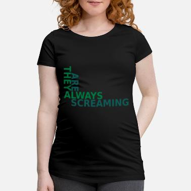 Hinund Hergerissen always screaming spruch motto - Schwangerschafts-T-Shirt