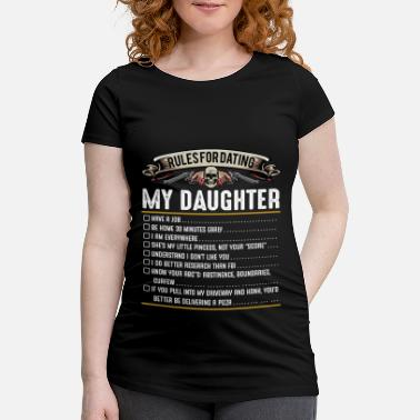Dating Proud Father Daughter Dating Rules Cool Gift - Maternity T-Shirt