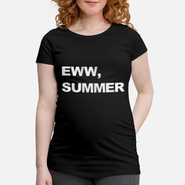 Eww, Summer - Pro Winter People - Vente T-shirt