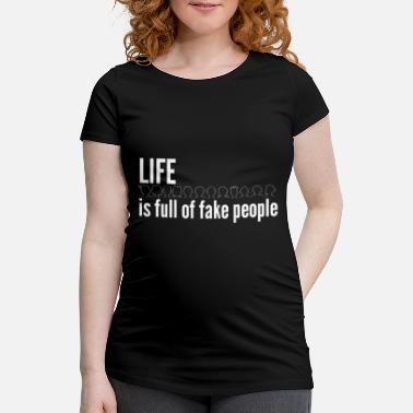 Fake People People Life (Fake Edition) - Women's Pregnancy T-Shirt