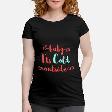 Frozen A Nice Icy Tee For Cold Persons Saying Baby It's - Maternity T-Shirt