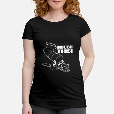 Toothpaste Toothpaste - Brush This - Maternity T-Shirt
