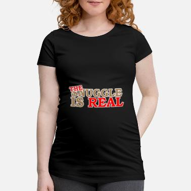 Snuggle The Snuggle Is Real - Maternity T-Shirt