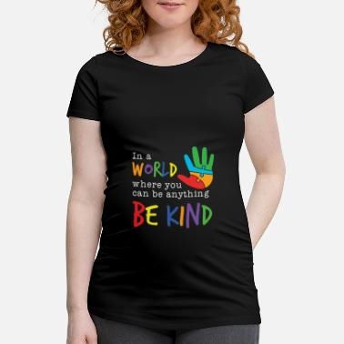 Attention Deficit Disorder Autism Awareness Be Kind - Maternity T-Shirt