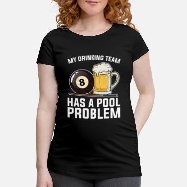 Game Ball Billiards Pool Player Gift I 8-Ball Billiards - Maternity T-Shirt