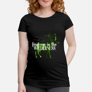 Wilderness Cool wilderness saying - Maternity T-Shirt