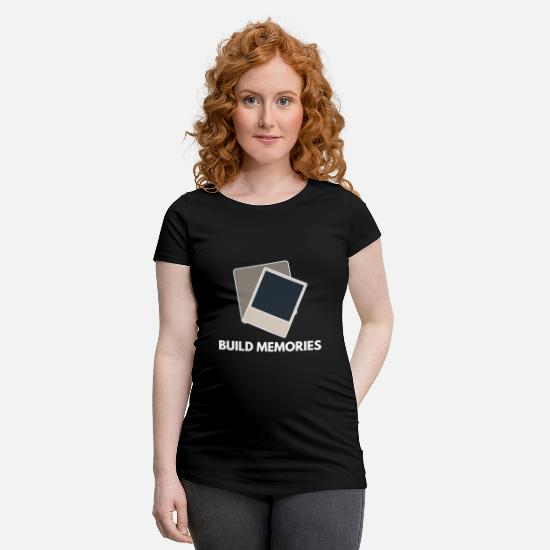 Photographer T-Shirts - Build memories build memories reminder - Maternity T-Shirt black