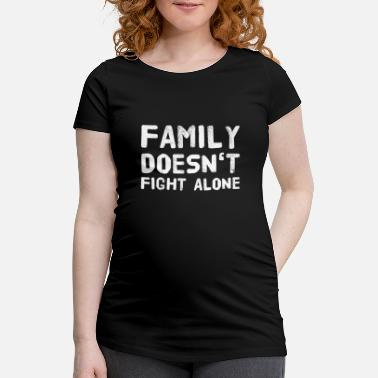 Writing Family always goes - Maternity T-Shirt