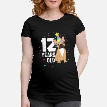 Bull 12 Years Old Birthday Outfit French Bulldog Dog - Maternity T-Shirt