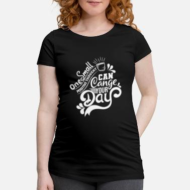 Morning In the morning - Maternity T-Shirt