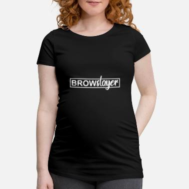 Brow Brow Slayer Brows Barber Girl Cute Gift - Maternity T-Shirt