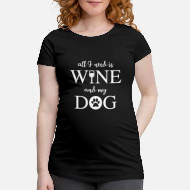Wine Wine Dog Wine Dog - Dog Lover Dog Mum - Maternity T-Shirt