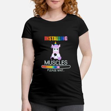 Installing Unicorn installs muscles - fitness gift - Maternity T-Shirt