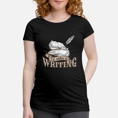 Writing Write - Maternity T-Shirt
