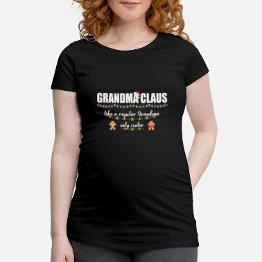 Sir Grandma Claus Like A Regular Grandma Only Cooler - Maternity T-Shirt