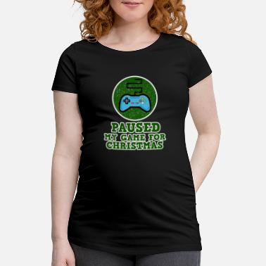 Read Gaming for Gamers - Paused my Game for Christmas - Maternity T-Shirt
