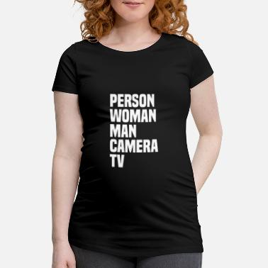 Camera Person Woman Man Camera TV Cognitive Test Trump - Maternity T-Shirt