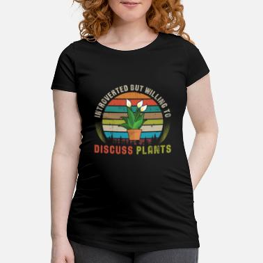Willing Introverted But Willing To Discuss Plants - Maternity T-Shirt