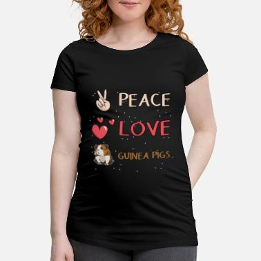 Guinea Pig Peace - Love - Guinea Pigs - Maternity T-Shirt