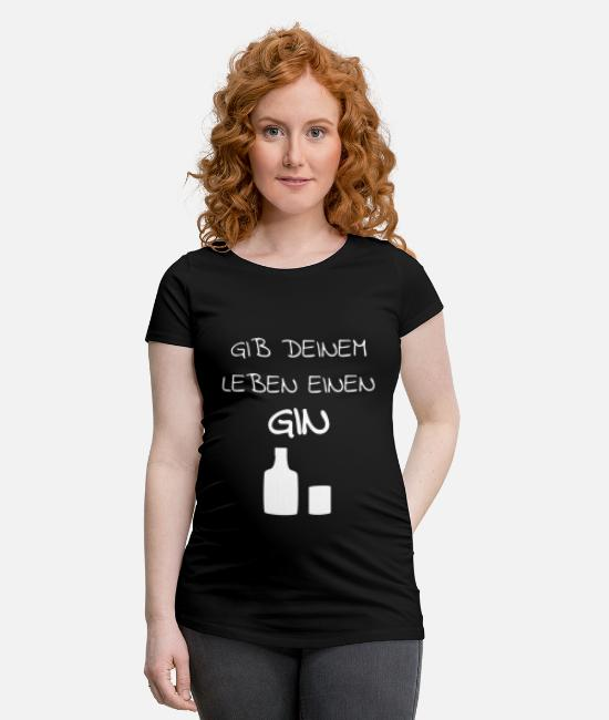 Alcohol T-Shirts - Give Your Life A Gin Tonic Drink Gift - Maternity T-Shirt black