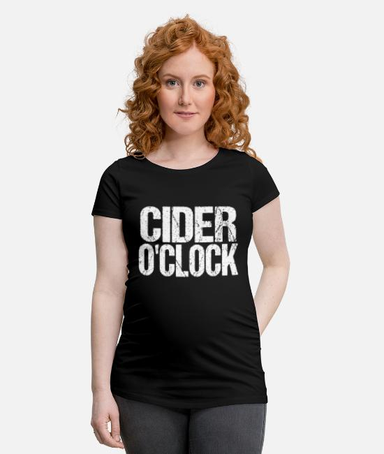 Alcohol T-Shirts - Cider O'Clock Cider Alcohol Ireland Gift - Maternity T-Shirt black