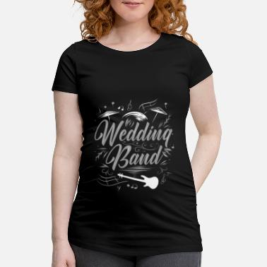 Wedding Band wedding - Maternity T-Shirt
