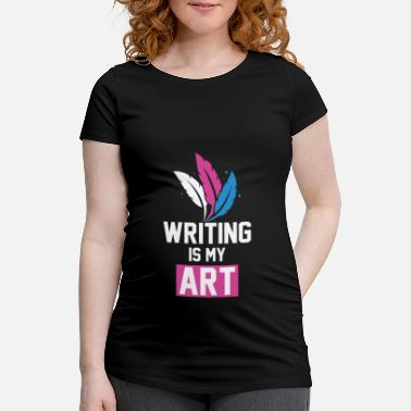 Writing Cool Writing Is My Art -lahja - Äitiys t-paita