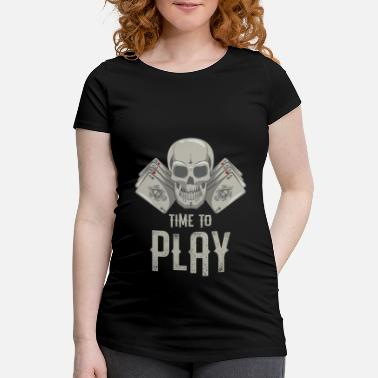 Poker Cool Time To Play Cards cadeau de joueur de carte de crâne - T-shirt de grossesse