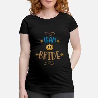 Team Bride Funny sayings for team bride - Maternity T-Shirt