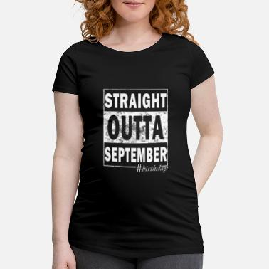 Straight Outta Septembre #birthday - T-shirt de grossesse